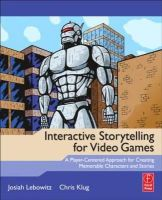 Lebowitz, Josiah; Klug, Chris - Interactive Storytelling for Video Games - 9780240817170 - V9780240817170