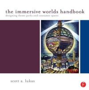 Lukas, Scott - The Immersive Worlds Handbook - 9780240820934 - V9780240820934