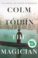 Toibin, Colm - The Magician - 9780241004623 - 9780241004623