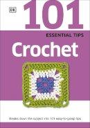 NA - 101 Essential Tips Crochet - 9780241014721 - V9780241014721
