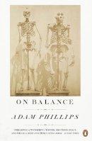 Phillips, Adam - On Balance - 9780241143896 - V9780241143896