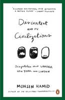 Hamid, Mohsin - Discontent and its Civilizations: Dispatches from Lahore, New York and London - 9780241146323 - V9780241146323
