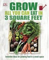 NA - Grow All You Can Eat In Three Square Feet (Dk Rhs General) - 9780241180013 - V9780241180013