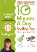 Vorderman, Carol - 10 Minutes a Day Spelling Fun: Ages 5-7 - 9780241183847 - V9780241183847