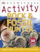 Morgan, Ben - Rock & Fossil Hunter (Dk Eyewitness) - 9780241185391 - V9780241185391