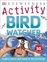 Burnie, David - Bird Watcher (Eyewitness Activities) - 9780241185421 - V9780241185421