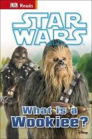 Dk - Star Wars What is a Wookiee? (DK Reads Beginning To Read) - 9780241186282 - V9780241186282