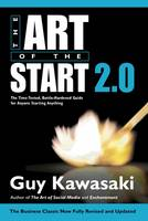 Kawasaki, Guy - The Art of the Start 2.0: The Time-Tested, Battle-Hardened Guide for Anyone Starting Anything - 9780241187265 - 9780241187265