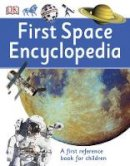 Dk - First Space Encyclopedia (First Reference) - 9780241188743 - V9780241188743