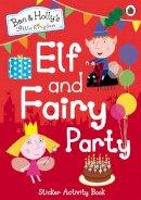 Ladybird - Ben and Holly's Little Kingdom: Elf and Fairy Party (Ben & Holly's Little Kingdom) - 9780241199633 - V9780241199633