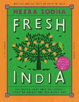 Sodha, Meera - Fresh India: 130 Quick, Easy and Delicious Recipes for Every Day - 9780241200421 - V9780241200421