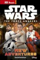 Dk - DK Reads: Star Wars: The Force Awakens: New Adventures - 9780241201152 - 9780241201152