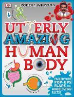 Winston, Robert - Utterly Amazing Human Body - 9780241206126 - V9780241206126