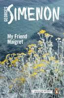 Simenon, Georges - My Friend Maigret (Inspector Maigret) - 9780241206393 - V9780241206393
