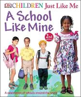 Dk - A School Like Mine (Children Just Like Me) - 9780241207369 - V9780241207369