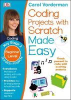 Vorderman, Carol - Coding Projects With Scratch Made Easy - 9780241225158 - 9780241225158