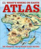 Dk - What's Where on Earth? Atlas: The World as You've Never Seen It Before (Childrens Atlas) - 9780241228371 - V9780241228371
