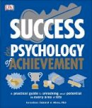 Dk - Success The Psychology of Achievement: A practical guide to unlocking the potential in every area of life - 9780241229606 - V9780241229606