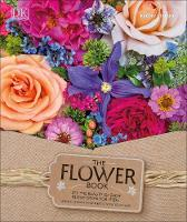Siegfried, Rachel - The Flower Book: A Celebration of Gorgeous Flowers for Your Home - 9780241229699 - V9780241229699