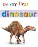 Dk - My First Dinosaur - 9780241237588 - V9780241237588