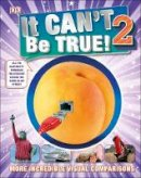 Dk - It Can't Be True 2! (Childrens Reference) - 9780241239001 - V9780241239001