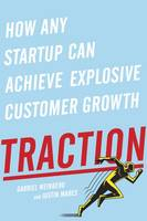 Weinberg, Gabriel, Mares, Justin - Traction: How Any Startup Can Achieve Explosive Customer Growth - 9780241242537 - 9780241242537