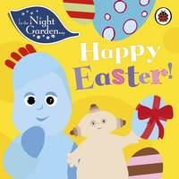 In the Night Garden - In the Night Garden: Happy Easter! - 9780241242698 - V9780241242698