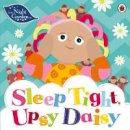 In the Night Garden - In the Night Garden: Sleep Tight, Upsy Daisy - 9780241242704 - V9780241242704