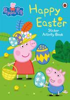 PEPPA PIG: HAPPY EASTER - - Peppa Pig: Happy Easter - 9780241245187 - V9780241245187