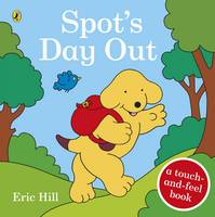 Hill, Eric - Spot's Day Out: Touch and Feel - 9780241247938 - V9780241247938