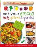 Dk - Eat Your Greens Reds Yellows and Purples - 9780241250228 - V9780241250228
