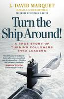 Marquet, L. David - Turn the Ship Around!: A True Story of Building Leaders by Breaking the Rules - 9780241250945 - 9780241250945