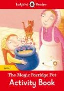 Ladybird - The Magic Porridge Pot Activity Book – Ladybird Readers Level 1 - 9780241254165 - V9780241254165