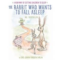Ehrlin, Carl-Johan Forssén - The Rabbit Who Wants to Fall Asleep: A New Way of Getting Children to Sleep - 9780241255193 - V9780241255193