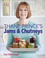 Prince, Thane - Thane Prince's Jams & Chutneys - 9780241255667 - V9780241255667