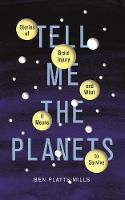 Platts-Mills, Ben - Tell Me the Planets: Stories of Brain Injury and What It Means to Survive - 9780241257210 - 9780241257210
