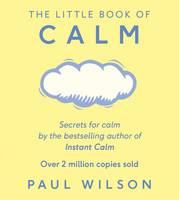 Wilson, Paul - The Little Book of Calm - 9780241257449 - 9780241257449
