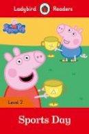 - Peppa Pig: Sports Day - Ladybird Readers - 9780241262221 - V9780241262221