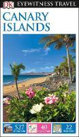 Dk - DK Eyewitness Travel Guide Canary Islands (Eyewitness Travel Guides) - 9780241271070 - V9780241271070