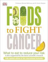 Béliveau, Richard, Gingras, Denis - Foods To Fight Cancer: What to Eat to Help Beat Cancer - 9780241274347 - V9780241274347