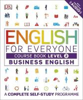 Dk - English for Everyone Business English Level 2 Course Book: A Visual Self Study Guide to English for the Workplace - 9780241275146 - V9780241275146