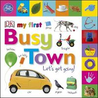 DK - My First Busy Town: Let's Get Going (Tabbed Board Books) - 9780241275825 - V9780241275825