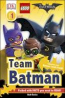 Davies, Beth - DK Reader Level 1: The LEGO® BATMAN MOVIE Team Batman (DK Readers Level 1) - 9780241279618 - V9780241279618