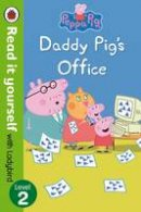 - Peppa Pig: Daddy Pig's Office - Read it yourself with Ladybird Level 2 - 9780241279663 - V9780241279663