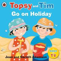 Adamson, Jean - Topsy and Tim: Go on Holiday - 9780241282557 - V9780241282557