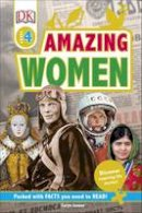 Dk - Amazing Women: Discover inspiring life stories (DK Readers Level 4) - 9780241282694 - V9780241282694