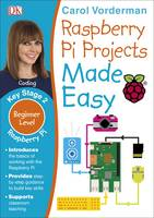 Vorderman, Carol - Raspberry Pi Made Easy (Raspberry Pi Beginner Level) - 9780241282847 - V9780241282847