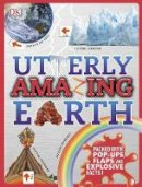 DK - Utterly Amazing Earth: Packed with Pop-Ups, Flaps, and Explosive Facts! - 9780241283035 - V9780241283035