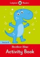 - Brother Blue activity book - Ladybird Readers Starter Level B - 9780241283288 - V9780241283288