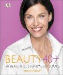Entrup, Boris - Beauty 40+: 24 beautiful step-by-step looks - 9780241283448 - V9780241283448
